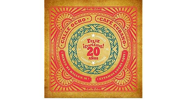Calle Ocho Cafe Cubano (Feliz Cumpleanos 20 Anos) by Hallex ...