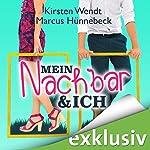 Mein Nachbar und ich (Nachbar 1) | Kirsten Wendt,Marcus Hünnebeck