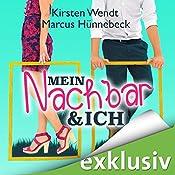 Mein Nachbar und ich (Nachbar 1) | Kirsten Wendt, Marcus Hünnebeck