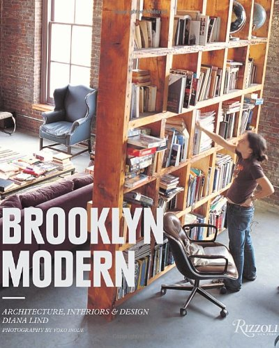 Brooklyn Modern: Architecture, Interiors & Design by Rizzoli