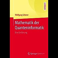 Mathematik der Quanteninformatik: Eine Einführung