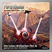 Die Cyber-Brutzellen - Teil 4 (Perry Rhodan Silber Edition 120) | William Voltz, Peter Griese, Marianne Sydow