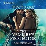 The Vampire's Protector | Michele Hauf