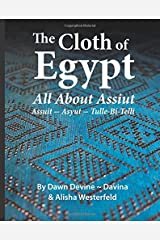 The Cloth of Egypt: All About Assiut: Assuit - Asyut - Tulle Bi Telli Paperback