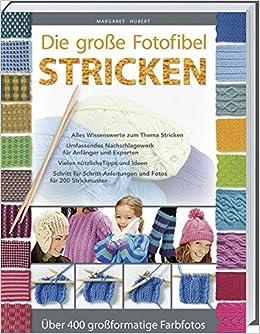 df1a27ce8da87f Die große Fotofibel Stricken: Alles Wissenswerte zum Thema Stricken.:  Amazon.de: Margaret Hubert: Bücher