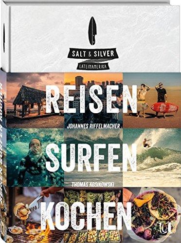 Salt & Silver Lateinamerika. reisen surfen kochen.