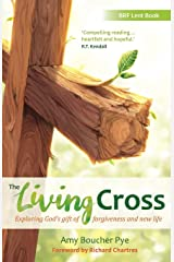 The Living Cross: Exploring God's gift of forgiveness and new life Paperback