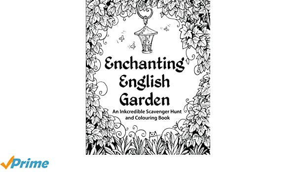 Enchanting English Garden An Inkcredible Scavenger Hunt And Colouring Book HR Wallace Publishing 9780692347140 Amazon Books