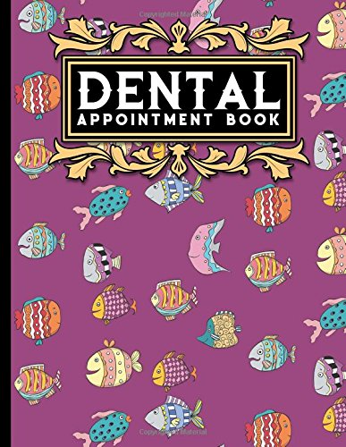 Download Dental Appointment Book: 2 Columns Appointment Organizer Planner, Cute Appointment Book, Timed Appointment Book, Cute Funky Fish Cover (Volume 17) ebook