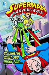Be Careful What You Wish For. . . (Superman Adventures)
