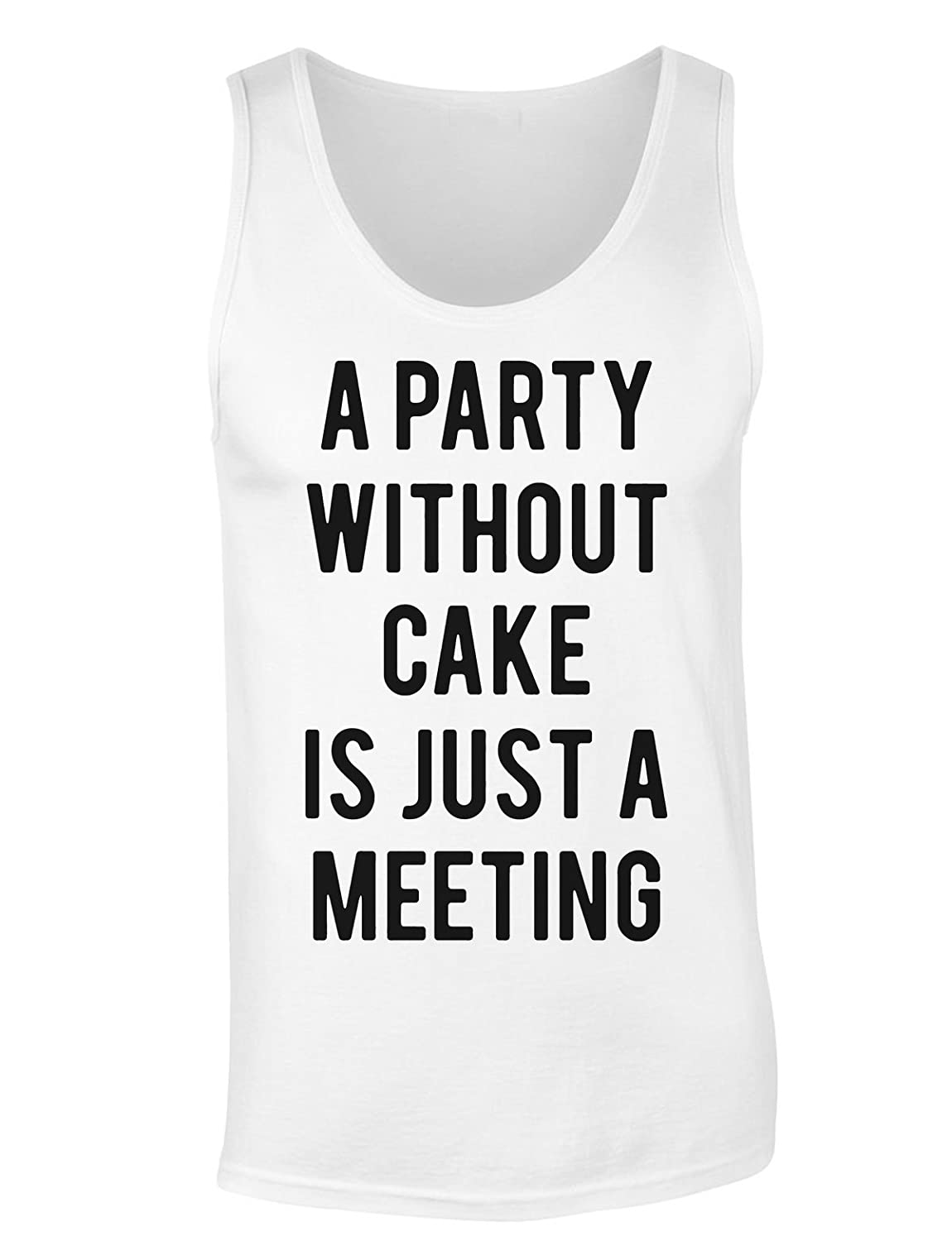 A Party Without Cake Is Just A Meeting Women's Tank Top Shirt Extra Large