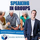 Effectively Overcome Your Fear of Speaking In