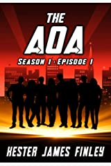 The AOA (Season 1 : Episode 1) (The Agents of Ardenwood) Kindle Edition