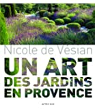 Nicole de Vésian : Un art des jardins en Provence