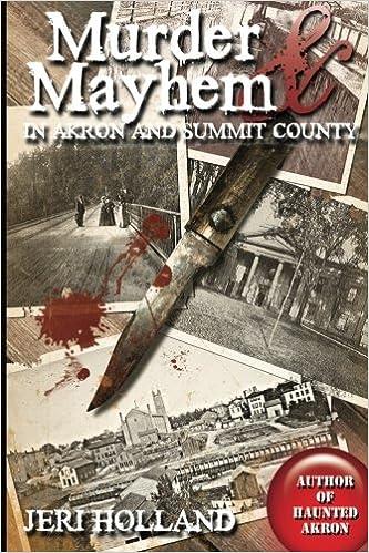 Murder & Mayhem in Akron and Summit County