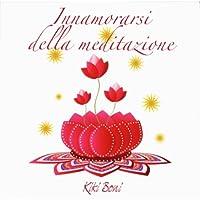 Innamorarsi della meditazione