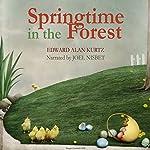 Springtime in the Forest | Edward Alan Kurtz