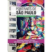 Portraits de São Paulo: São Paulo par ceux qui y vivent ! (Vivre ma ville) (French Edition)