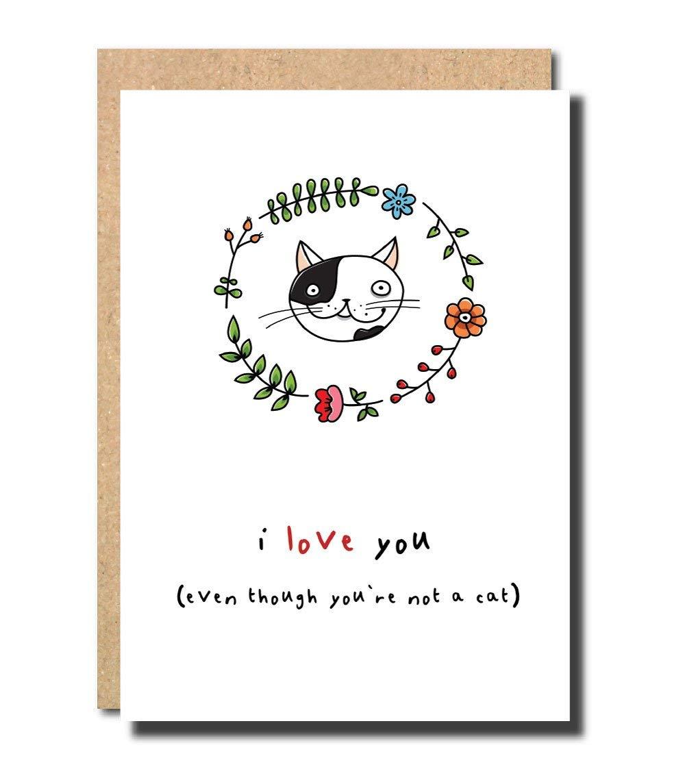 Funny I Love You Card Cat Birthday To Boyfriend Husband The Best Friend Wife Girlfriend Mum Dad Anniversary