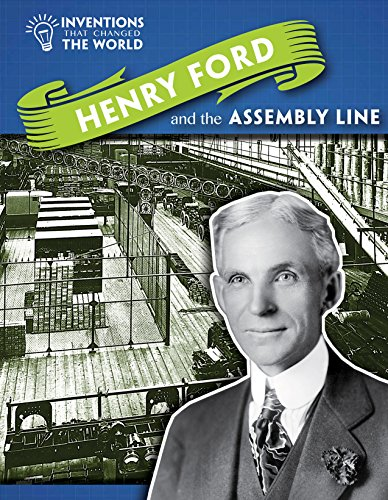 Henry Ford and the Assembly Line (Inventions That Changed the World (Powerkids))