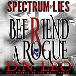 Befriend a Rogue: Blue Fox: Spectrum of Lies, Book 2 | D.N. Leo