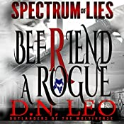Befriend a Rogue: Blue Fox: Spectrum of Lies, Book 2 | D.N. Leo