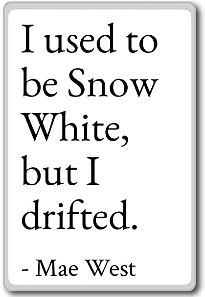 Amazon.com: I used to be Snow White, but I drifted.... - Mae ...