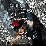 Marriage Can Be Murder: Dr. Benjamin Bones Mysteries, Volume 1 | Emma Jameson