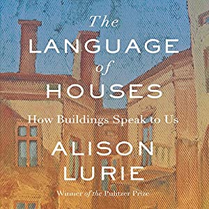 The Language of Houses Audiobook