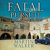 Fatal Pursuit: Bruno, Chief of Police, Book 9 | Martin Walker