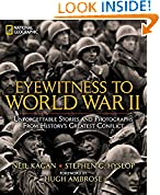 #3: Eyewitness to World War II: Unforgettable Stories and Photographs From History's Greatest Conflict