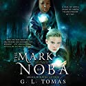 The Mark of Noba: The Sterling Wayfairer Series, Book 1 Audiobook by G.L. Tomas Narrated by Robert Kazmierczak