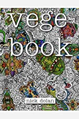 Vegebook: A Curious Coloring Book for Peculiar People