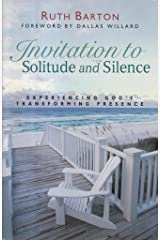 Invitation to Solitude and Silence: Experiencing God's Transforming Presence Paperback