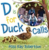 D Is for Duck Calls, Kay Robertson, 148141819X