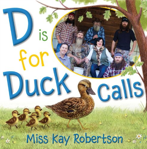 D Is for Duck Calls (Duck Pictures Dynasty)