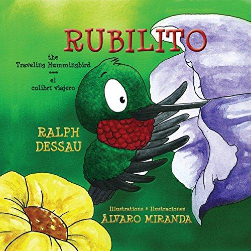 Rubilito: El colibrí viajero * The Traveling Hummingbird (Spanish Edition) ()