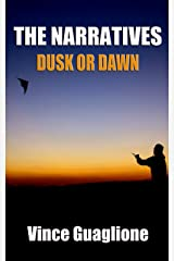 The Narratives II:  Dusk Or Dawn Kindle Edition