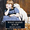 What Maisie Knew Audiobook by Henry James Narrated by Maureen O' Brien