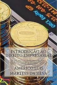 INTRODUÇÃO AO DIREITO EMPRESARIAL: Atividades Empresariais - Fontes do Direito Empresarial - Empresa e Empresário - Obrigaçõe