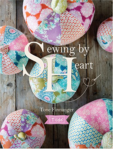 - Tilda Sewing by Heart: For the love of fabrics