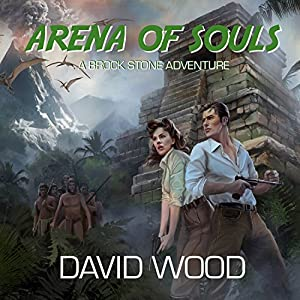 Arena of Souls: A Brock Stone Adventure Audiobook
