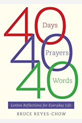 40 Days, 40 Prayers, 40 Words: Lenten Reflections for Everyday Life Paperback