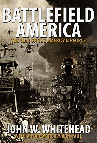 Battlefield America: The War On the American People by [Whitehead, John W.]