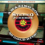 Amazing 50s Stereo Jukebox 1955-62: 30 Gold Hits