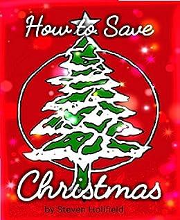 Save Christmas.How To Save Christmas