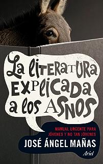 La literatura explicada a los asnos: Manual urgente para jóvenes y no tan jóvenes (