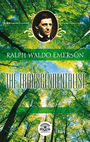 Essays of Ralph Waldo Emerson - The transcendentalist (Emerson Essays And Lectures)