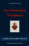 Les Généraux Vendéens (Illustré) (La Guerre de Vendée t. 1)