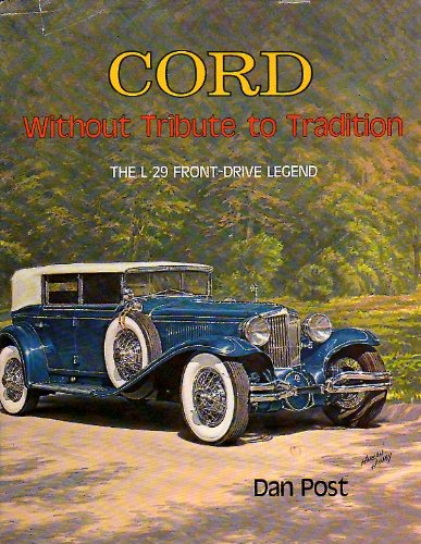 Cord Without Tribute to Tradition: The L-29 Front-Drive Legend